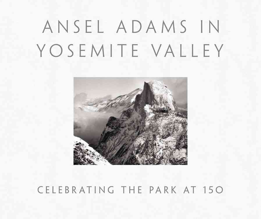 Ansel Adams in Yosemite Valley By Galassi, Peter/ Adams, Ansel (PHT)