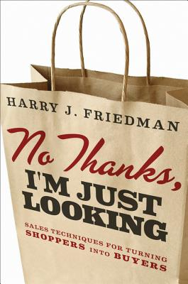 No Thanks, I'm Just Looking By Friedman, H.